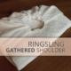 Ringsling - Gathered Shoulder